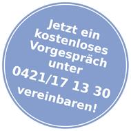 Jetzt ein kostenloses Vorgespräch unter 0421 17 13 30 vereinbaren!